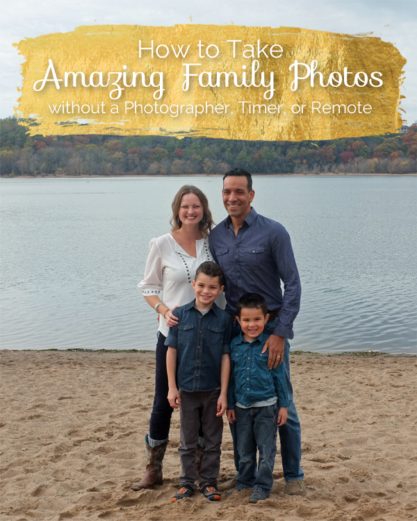How to take amazing family photos without a photographer, timer, or remote