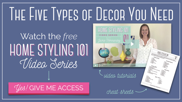 Free Home Styling 101 Video Series - Learn to Arrange Your Home Decor Like a Pro