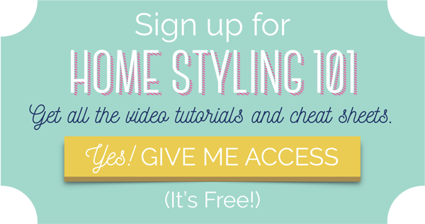 Home Styling 101 Free Video Series - How to Style Your Home Decor Like a Pro