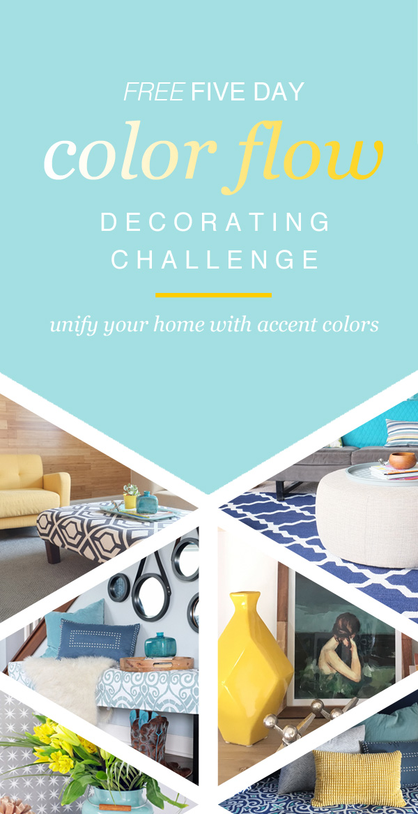 Join this free 5 Day Color Flow Challenge from School of Decorating and learn how to use accent colors to make your home flow from room to room.