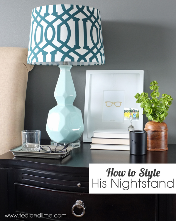 How to Decorate His Nightstand | tealandlime.com