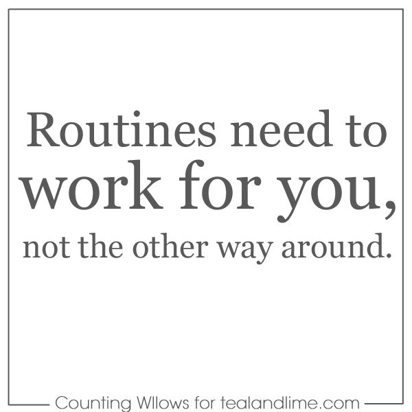 Establish routines at home that work for you | tealandlime.com