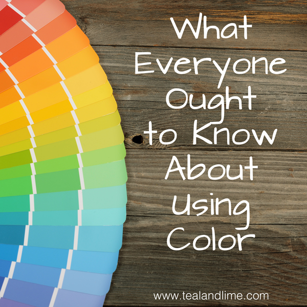 What everyone ought to know about using color in their home | www.tealandlime.com