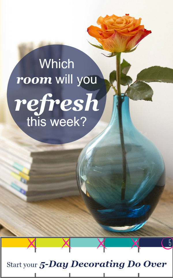 Love this...15 minutes a day for 5 days to redecorate one room.