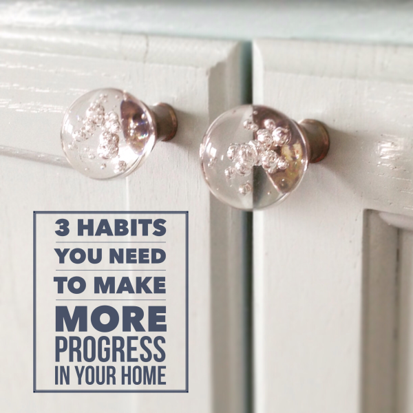 When you get stuck in your home, adopt these three habits to get back on track fast.