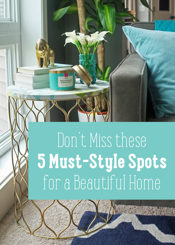 Don't miss these five must-style spots for a beautiful home