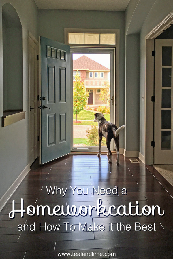 Instead of a vacation try a homeworkcation — a vacation to catch up on house work.