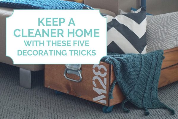 Video: √5 Decorating Tricks to Keep a Cleaner Home