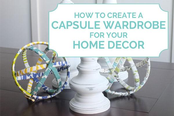 How to create a capsule wardrobe for your home decor