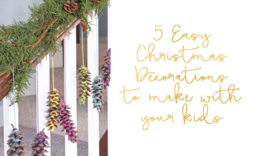 5 Easy Christmas decorations to make with your kids